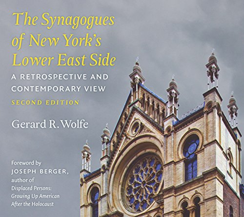 The Synagogues of New York's Lower East Side: A Retrospective and Contemporary View, 2nd Edition (Fordham University Press)