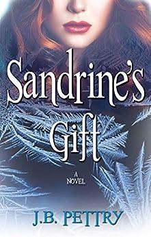 Sandrine's Gift by [J.B. Pettry]
