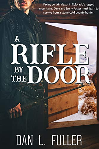 A Rifle By The Door by [Dan L. Fuller]