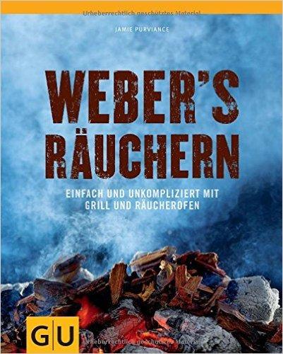 Weber's Räuchern: Einfach und unkompliziert mit Grill und Räucherofen (GU Weber Grillen) ( 8. Februar 2012 )