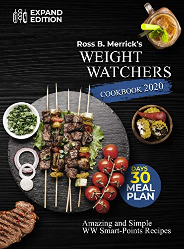 Weight Watchers Cookbook 2020: Amazing And Simple WW Smart-Points Recipes & 30 Days Meal Plan