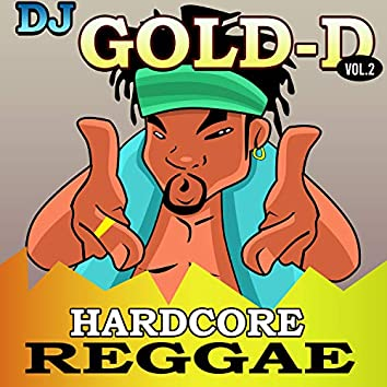 DJ Gold-D, Vol. 2 - Hardcore Reggae