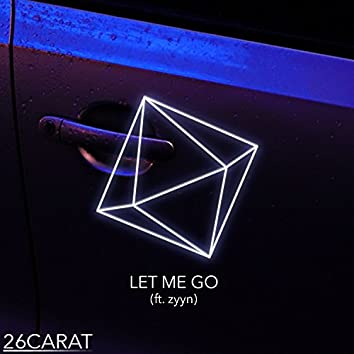 Let Me Go (feat. zyyn)