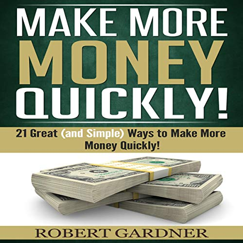 Make More Money Quickly! audiobook cover art