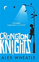 Crongton Knights by Alex Wheatle(2018-03-27)