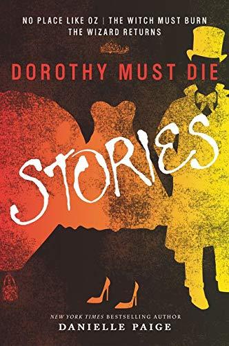 Dorothy Must Die: Stories, Vol. 1