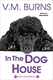 In the Dog House (A Dog Club Mystery Book 1)