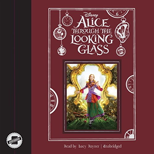 Alice Through the Looking Glass Audiobook By Disney Press cover art