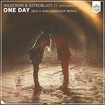 One Day (B2A & Anklebreaker Remix)