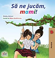 Let's play, Mom! (Romanian Edition) (Romanian Bedtime Collection)