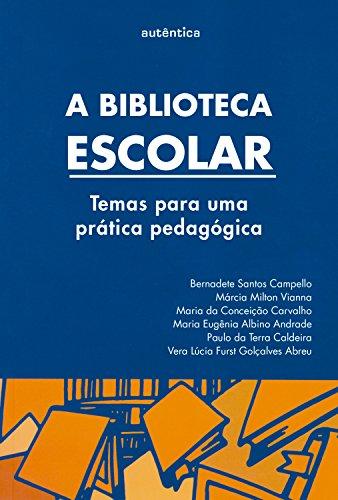 A biblioteca escolar: Temas para uma prática pedagógica (Portuguese Edition)