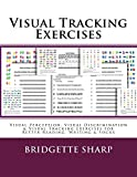 Visual Tracking Exercises: Visual Perception, Visual Discrimination & Visual Tracking Exercises for Better Reading, Writing & Focus