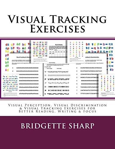 Compare Textbook Prices for Visual Tracking Exercises: Visual Perception, Visual Discrimination & Visual Tracking Exercises for Better Reading, Writing & Focus  ISBN 9781985229228 by Sharp, Bridgette,O'Neill, Bridgette
