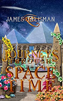 Journeys Through SpaceTime by [James Talisman]