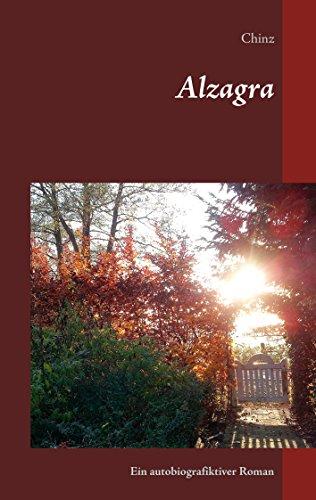 Alzagra: Ein autobiografiktiver Roman