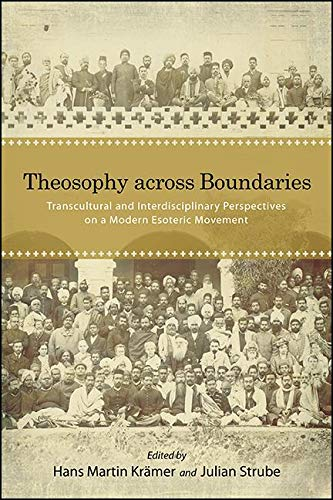 Theosophy across Boundaries: Transcultural and Interdisciplinary Perspectives on a Modern Esoteric Movement (SUNY series in Western Esoteric Traditions) (English Edition)