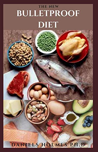 THE NEW BULLETPROOF DIET: Delicious Diet To Lose Fat, Gain Energy and Stay focus Includes Meal Plan ,Cookbook and Getting Started