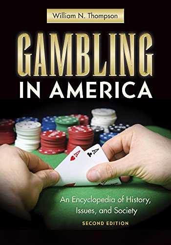 Gambling in America: An Encyclopedia of History, Issues, and Society, 2nd Edition (English Edition)