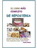 El LIBRO MAS COMPLETO DE REPOSTERIA: 1 (LA COCINA)