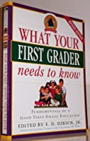 What Your First Grader Needs to Know: Fundamentals of a Good First-Grade Education (Core Knowledge Series)
