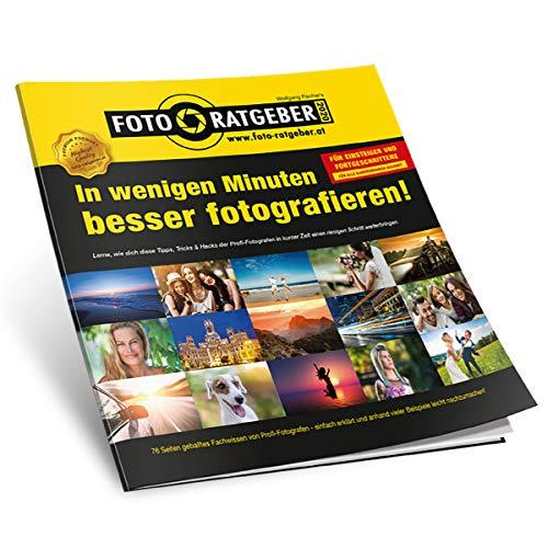 Foto-Ratgeber - In wenigen Minuten besser fotografieren!