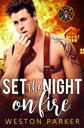 Set The Night On Fire (Searing Saviors Book 2)