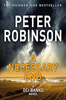 A Necessary End: DCI Banks 3 by [Peter Robinson]