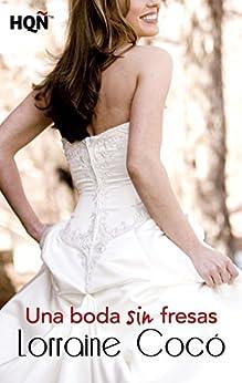 Una boda sin fresas (HQÑ) (Spanish Edition) by [Lorraine Cocó]