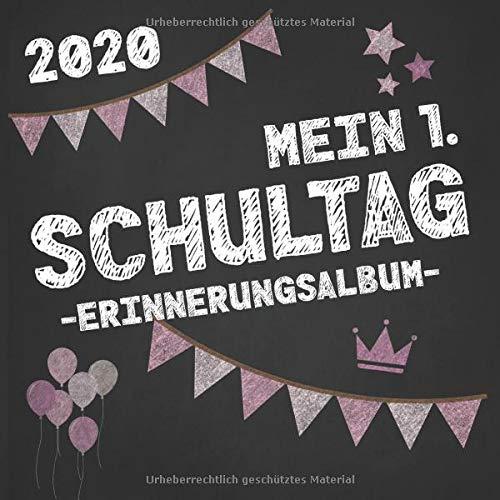 Mein 1. Schultag - Erinnerungsalbum - 2020: Freundebuch zur Einschulung. Geschenk zum ersten Schultag. Zuckertüte Inhalt. Für Mädchen
