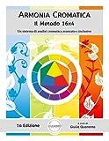 Armonia Cromatica: il Metodo 16x4: Un sistema di analisi cromatica avanzato e inclusivo