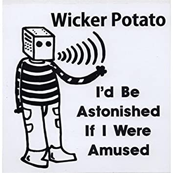 I'd Be Astonished If I Were Amused