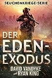 Der Eden-Exodus (Seuchenkriege-Serie 3) (German Edition)