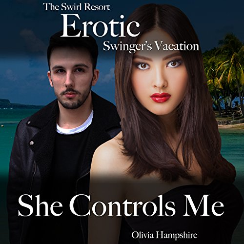 The Swirl Resort, Erotic Swinger's Vacation, She Controls Me                   By:                                                                                                                                 Olivia Hampshire                               Narrated by:                                                                                                                                 Lavy Samo                      Length: 1 hr and 1 min     Not rated yet     Overall 0.0
