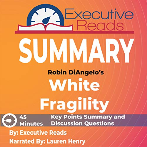 Summary: Robin DiAngelo's White Fragility Audiobook By Executive Reads cover art
