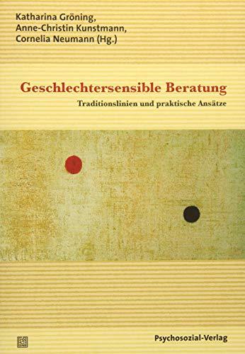 Geschlechtersensible Beratung: Traditionslinien und praktische Ansätze (Therapie & Beratung)