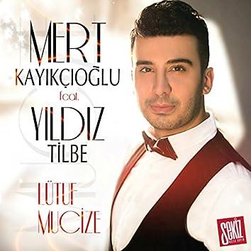 Lütuf Mucize feat. Yıldız Tilbe