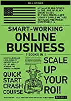 Smart-Working Online Business [7 in 1]: How to Leverage Lock-Down to Improve Quality of Life and Achieve the American Dream