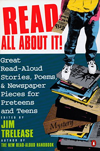 Compare Textbook Prices for Read All About It!: Great Read-Aloud Stories, Poems, and Newspaper Pieces for Preteens and Teens  ISBN 9780140146554 by Trelease, Jim