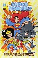 Dark Knight Dilemma! (Super Powers!)