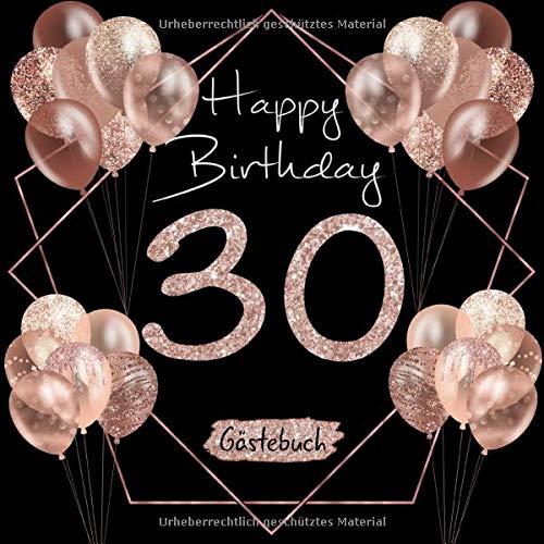 30 Happy Birthday: Gästebuch zum 30. Geburtstag I Schwarz und Rose Gold mit Glitzer I 80 Seiten für 40 geschriebene Glückwünsche, Widmungen und Fotos ... I Geburtstagsdeko I Geburtstagszubehör