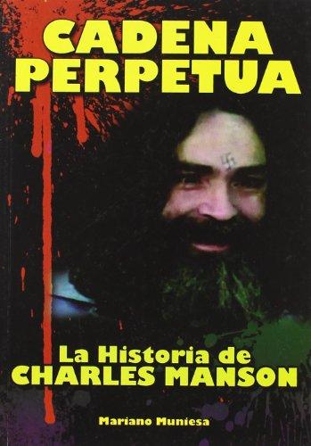 CADENA PERPETUA LA HISTORIA DE CHARLES MANSON
