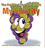 The Fruits of The Holy Spirit: My Identity (English Edition)