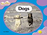 Oxford Reading Tree: Stage 1+: Fireflies: Dogs
