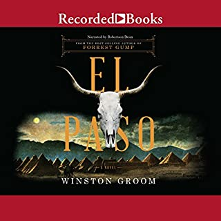 El Paso                   By:                                                                                                                                 Winston Groom                               Narrated by:                                                                                                                                 Robertson Dean                      Length: 16 hrs and 30 mins     122 ratings     Overall 4.3