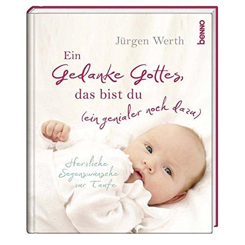 Geschenkbuch »Ein Gedanke Gottes, das bist du (ein genialer noch dazu)«: Herzliche Segenswünsche zur Taufe