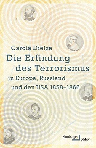 Die Erfindung des Terrorismus in Europa, Russland und den USA 1858-1866
