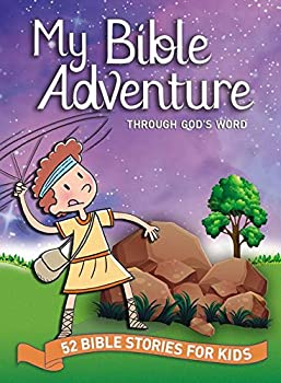 My Bible Adventure Through God s Word  52 Bible Stories for Kids