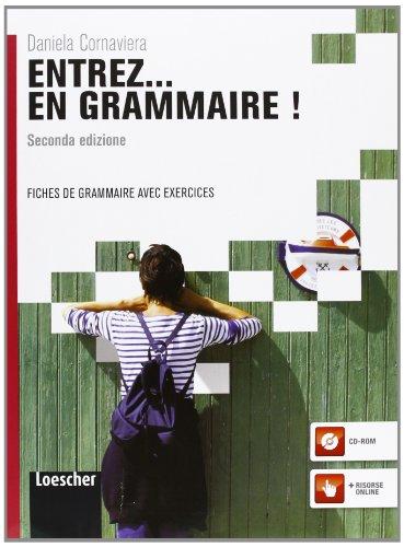 Entrez... en grammaire! Fiches de grammaire avec exercices. Per le Scuole superiori. Con espansione online
