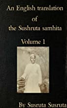 An English translation of the Sushruta samhita, based on original Sanskrit text, volume 1: Sutrasthanam