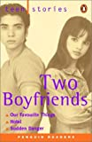 Two Boyfriends: Teen Stories (Penguin Reader, Level 1)
